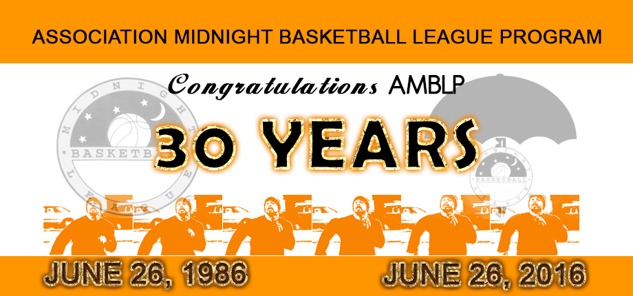 Congratulations to The Midnight Basketball League Program for 30 Years of Service!